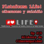 BCS019 – Plataforma Life! Ciberacoso y suicidio